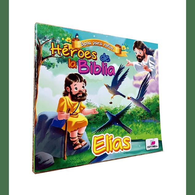 Héroes de la Biblia - Elías