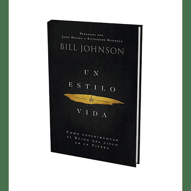 Un Estilo de Vida - Bill Johnson
