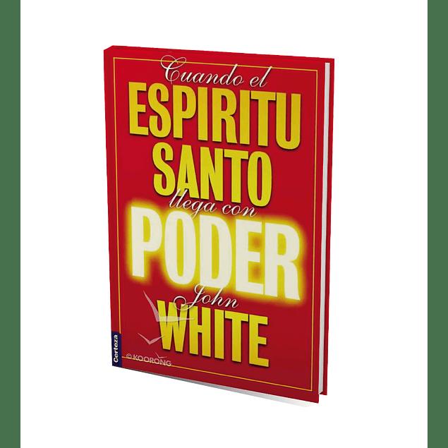 Cuando El EspÍritu Santo Llega Con Poder- John White