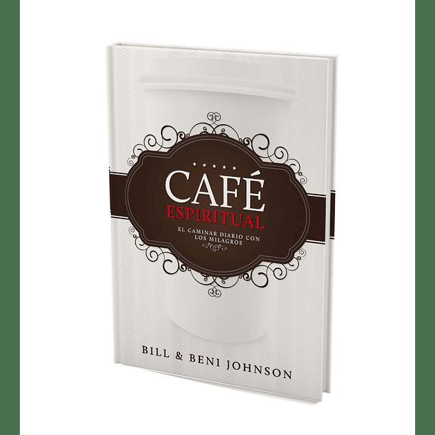 Café Espiritual - Bill y Beni Johnson