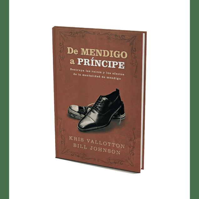 De mendigo a principe - Kris Vallotton & Bill Johnson