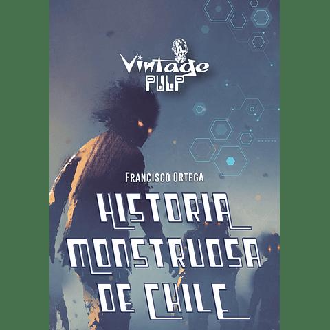 Historia Monstruosa de Chile - Francisco Ortega