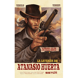 La Leyenda de Atanasio Huerta
