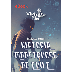 Historia Monstruosa de Chile - eBook - Francisco Ortega