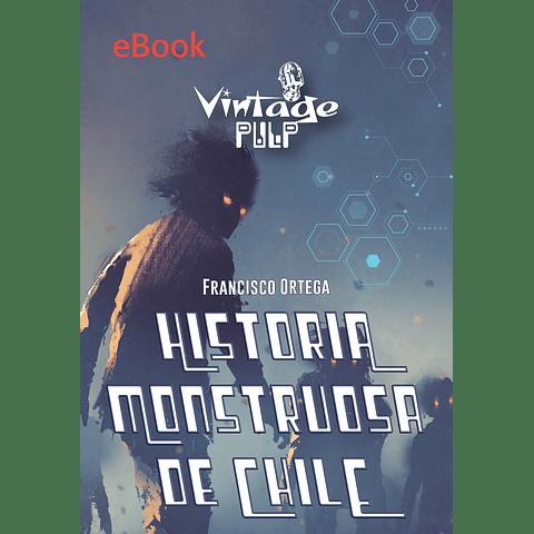 Historia Monstruosa de Chile - eBook - Francisco Ortega
