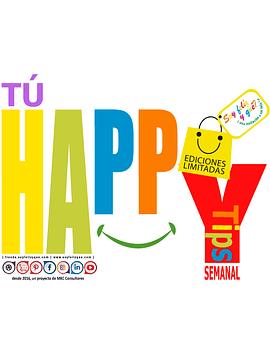 Happy Tips GRATUITO Semanal para fortalecer tu felicidad!