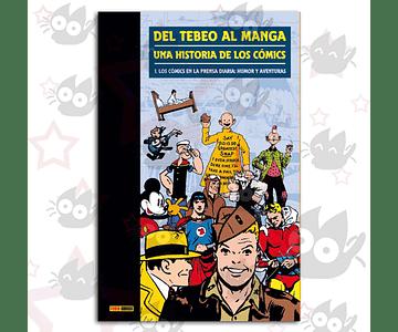 Del Tebeo Al Manga. Una Historia De Los Cómics 1. Los Cómics En La Prensa Diaria: Humor Y Aventuras