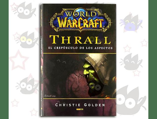 World of Warcraft: Thrall - El Crepúsculo de los Aspectos