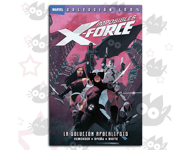 Imposibles X-Force Vol. 1: La solución Apocalipsis