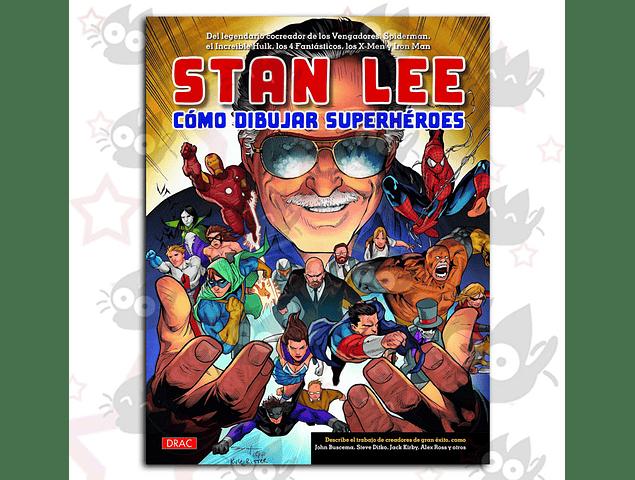 Stan Lee: Cómo Dibujar Superhéroes