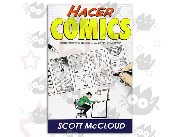 Hacer Cómics: Secretos Narrativos del Cómic, El Manga y la Novela Gráfica