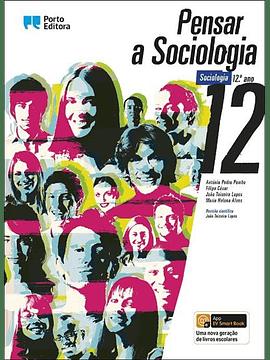 Pensar a Sociologia 12.º Ano - Manual do aluno