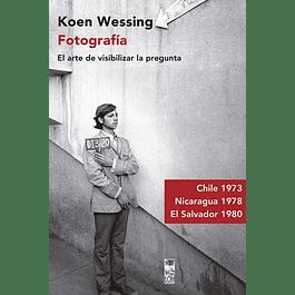 LIBRO:  FOTOGRAFIA: EL ARTE DE VISIBILIZAR LA PREGUNTA. KOEN WESSING  (Tapa dura)
