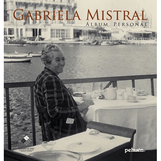 LIBRO: GABRIELA MISTRAL: ALBUM PERSONAL