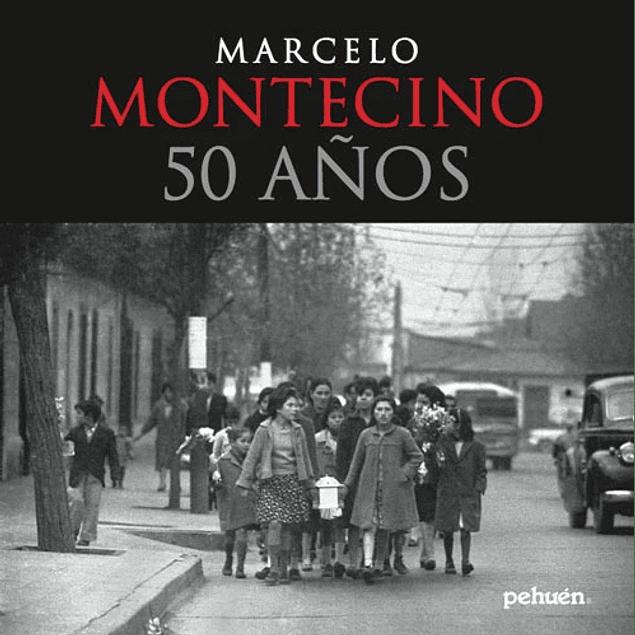 LIBRO: MARCELO MONTECINO. 50 AÑOS