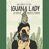 LIBRO: IGUANA LADY. LA VIDA DE GRACIELA ITURBIDE