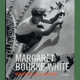 LIBRO: MARGARET BOURKE WHITE - MOMENTOS DE LA HISTORIA