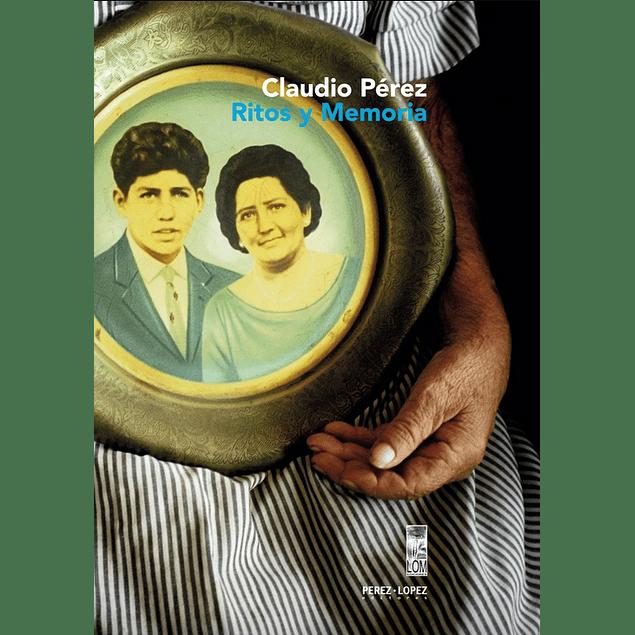LIBRO: RITOS Y MEMORIA. CLAUDIO PEREZ (Tapa dura)