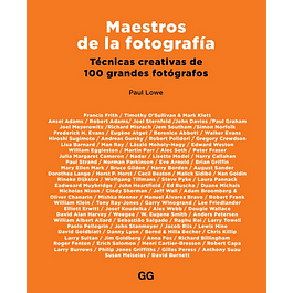 LIBRO: MAESTROS DE LA FOTOGRAFIA. TECNICAS CREATIVAS DE 100 GRANDES FOTOGRAFOS