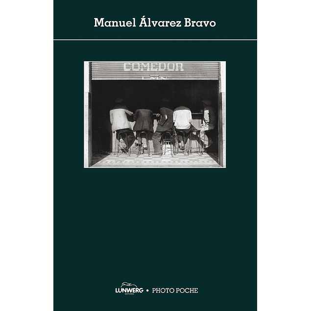 LIBRO: MANUEL ALVAREZ BRAVO - COLECCION PHOTO POCHE