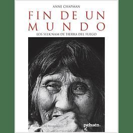 LIBRO: FIN DE UN MUNDO - LOS SELK'NAM DE TIERRA DEL FUEGO - Anne Chapman