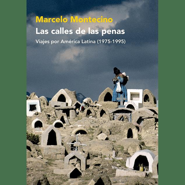 LIBRO:  LAS CALLES DE LAS PENAS - MARCELO MONTECINO