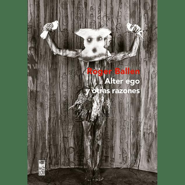 LIBRO: ALTER EGO Y OTRAS RAZONES - ROGER BALLEN