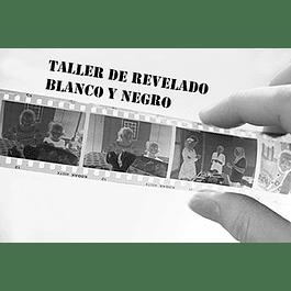 TALLER DE REVELADO BLANCO Y NEGRO - 4 SESIONES