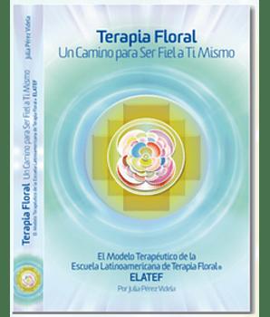 TERAPIA FLORAL: un Camino para Ser Fiel a Ti Mismo