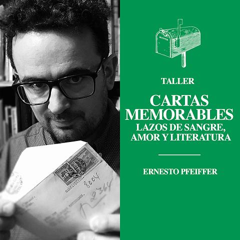 Cartas Memorables. Lazos de sangre, amor y literatura.