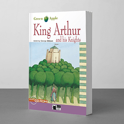 King Arthur and his Knights (Retold by George Gibson)