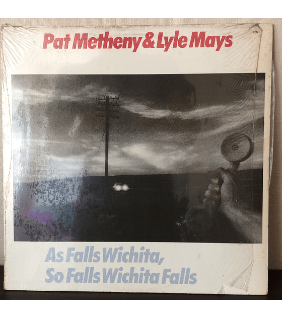 Pat Metheny & Lyle Mays ‎– As Falls Wichita, So Falls Wichita Falls