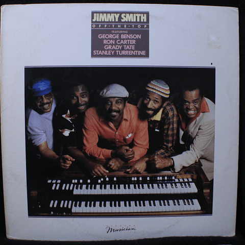 Jimmy Smith Featuring George Benson, Ron Carter, Grady Tate, Stanley Turrentine – Off The Top