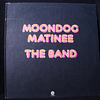 Band, The ‎– Moondog Matinee (Ed USA '73)