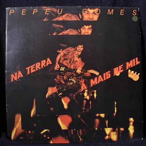 Pepeu Gomes (Novos Baianos) – Na Terra A Mais De Mil