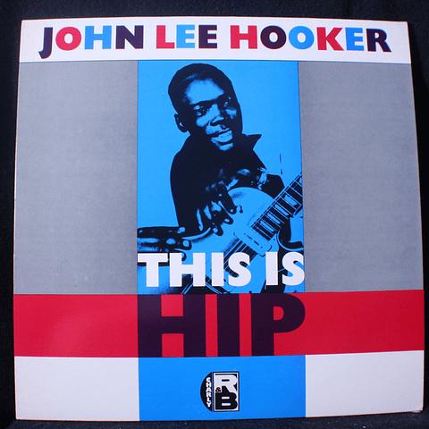John Lee Hooker – This Is Hip (Ed UK)