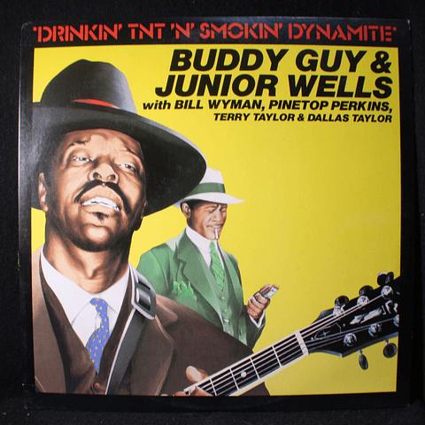 Buddy Guy & Junior Wells With Bill Wyman, Pinetop Perkins, Terry Taylor (3) & Dallas Taylor – Drinkin' Tnt 'N' Smokin' Dynamite (ed USA)
