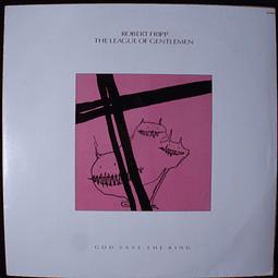 Robert Fripp / The League Of Gentlemen (2) – God Save The King
