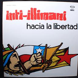 Inti-Illimani – Hacia La Libertad