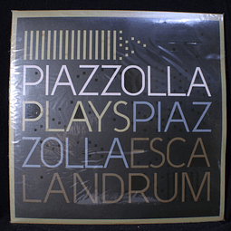Escalandrum – Piazzolla Plays Piazzolla (Nuevo)