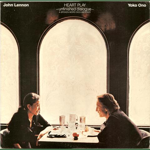 John Lennon / Yoko Ono* – Heart Play: Unfinished Dialogue