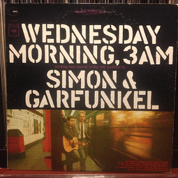 Simon and Garfunkel Wednesday Morning, 3 A.M.