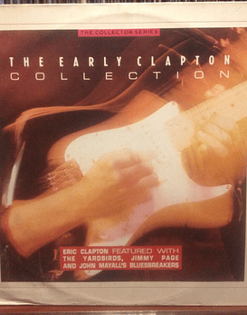Eric Clapton The Early Clapton Collectios featured with The yardbirds, Jimmy Page and John Mayall´s Bluesbreakers