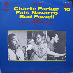 Charlie Parker, Fats Navarro, Bud Powell ‎– At Their Rare Of All Rarest Performances Vol. 1