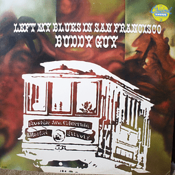 Buddy Guy ‎– Left My Blues In San Francisco