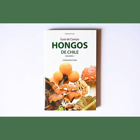 Guia de Campo Hongos de Chile Volumen I