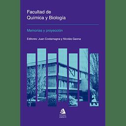 Facultad de Química y Biología. Memorias y Proyección