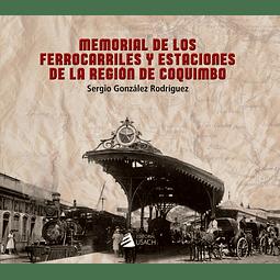 Memorial de Los Ferrocarriles y Estaciones de la Región de Coquimbo