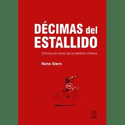 Décimas del estallido. Crónica en verso de la rebelión chilena.