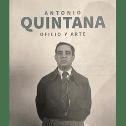 Antonio Quintana. Oficio y arte